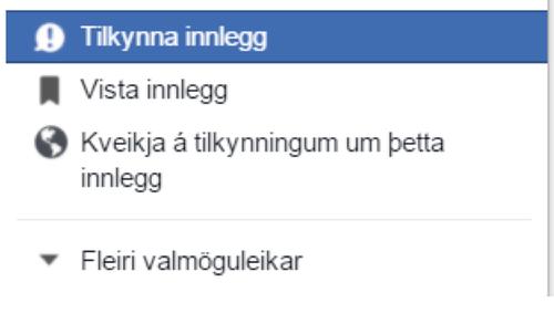 Notendum Facebook býðst að tilkynna efni með þessari valmynd.