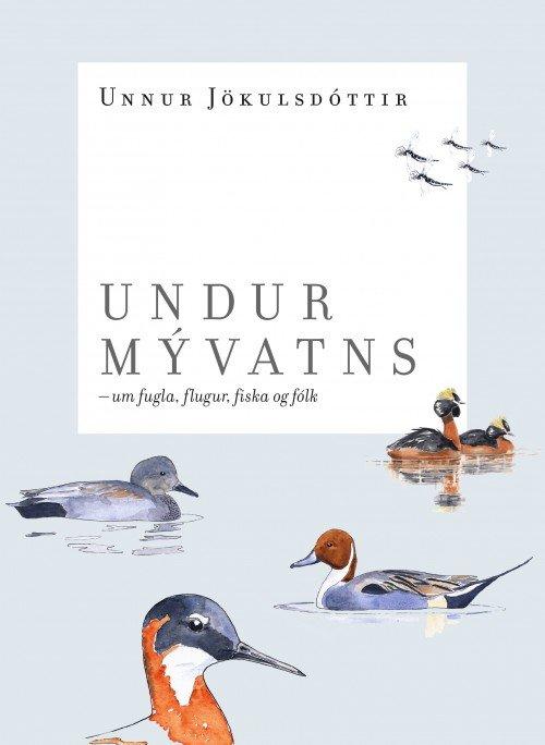 Undur Mývatns eftir Unni Jökulsdóttur.